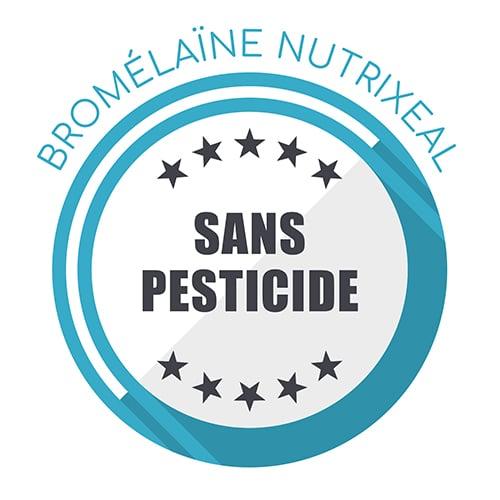 Bromélaïne Nutrixeal : garantie sans pesticide.